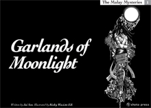 The Malay Mysteries book 1: Garlands of Moonlight