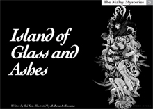 The Malay Mysteries book 3: Island of Glass and Ashes